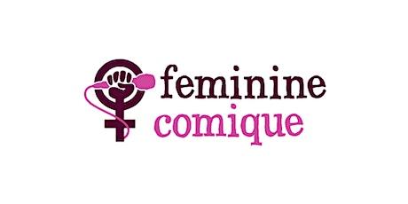 Feminine Comique 1 // TUESDAYS // July 27 - August 31 tickets
