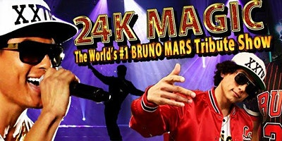 24k Magic – The World's #1 Bruno Mars Tribute Show