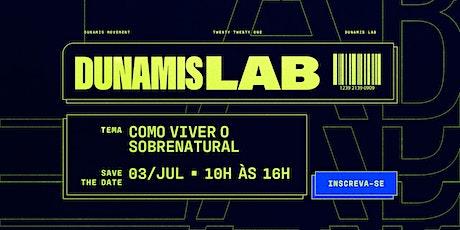 Dunamis Lab - O Sobrenatural, na prática!! ingressos