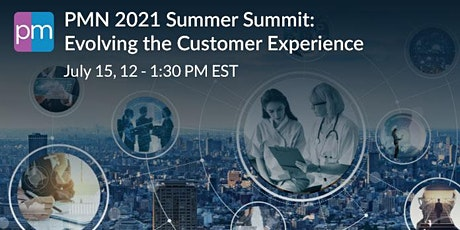 PMN  2021 Summer Summit: Evolving the Customer Experience tickets