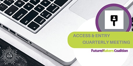 FutureMakers Access & Entry Team Quarterly Meeting tickets