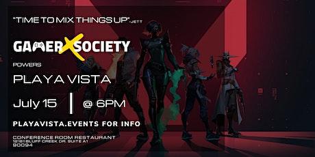 GamerXSociety Powers PLAYA VISTA™ tickets