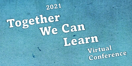 2021 Together We Can Learn Virtual Conference tickets