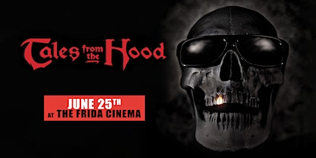TALES FROM THE HOOD: The Frida Cinema tickets
