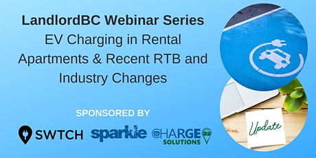 EV Charging in Rental Apartments & Recent RTB and Industry Changes tickets
