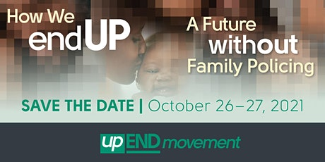 How we endUP | A Future without Family Policing tickets
