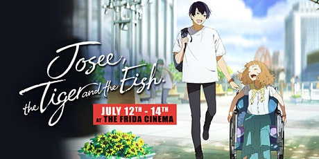 JOSEE, THE TIGER AND THE FISH: The Frida Cinema tickets