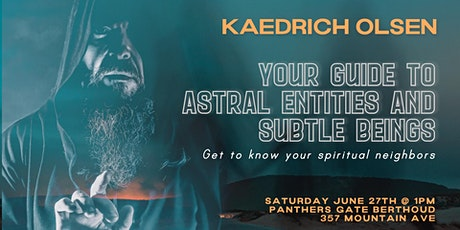 Your Guide to Astral Entities and Subtle Beings tickets