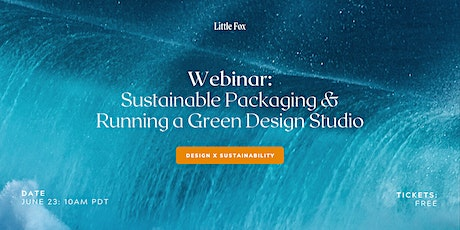 Webinar: Intro to Sustainable Packaging & Running a Green Design Studio tickets