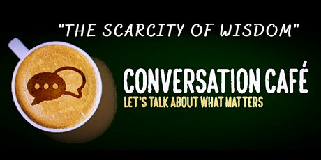 """Conversation in the Park - """"The Scarcity of Wisdom"""" tickets"""