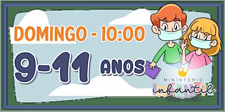 Ministério Infantil - 9-11 ANOS  -10H ingressos