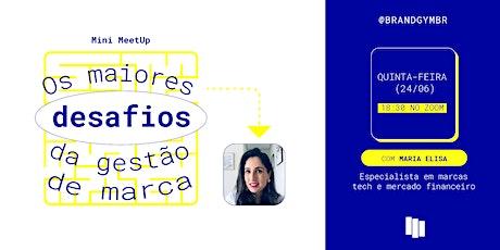 Mini MeetUp: Os maiores desafios da gestão de marca ingressos