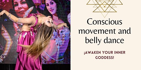 Conscious movement and belly dance to awaken your inner goddess tickets