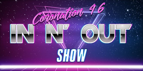 Coronation 46 - In N' Out Show tickets