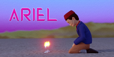 ARIEL: ANCIENT STORYTELLING MEETS 21st CENTURY ANIMATION: tickets