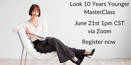 Look 10 Years Younger: 3 Steps to Start NOW tickets