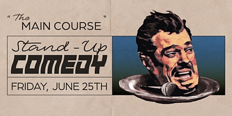 The Main Course: Stand-Up Comedy tickets