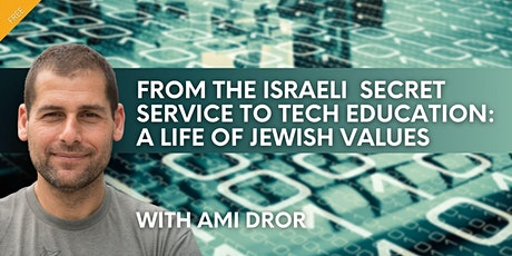 From the Israeli Secret Service to Tech Education: A Life of Jewish Values tickets