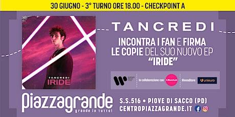TANCREDI Firmacopie - 3° turno ore 18:00 - Checkpoint A biglietti