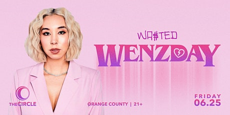 Orange County: Wenzday @ The Circle OC [21 & Over] tickets