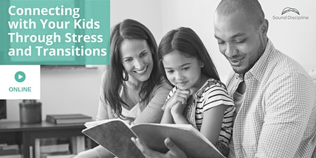 Connecting with Your Kids Through Stress and Transitions tickets
