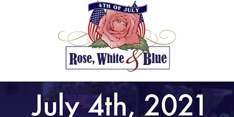 4th of July Rose, White & Blue Party and Car Show tickets