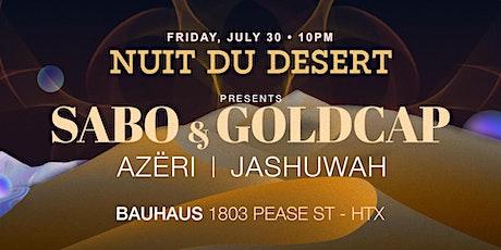 Nuit du Desert Presents: Sabo & Goldcap tickets