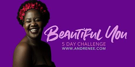 BEAUTIFUL YOU - 5 Day Self Esteem Challenge III tickets