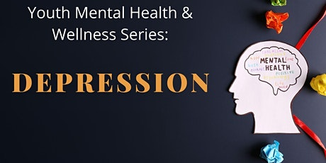 Youth Mental Health & Wellness Series: Depression tickets