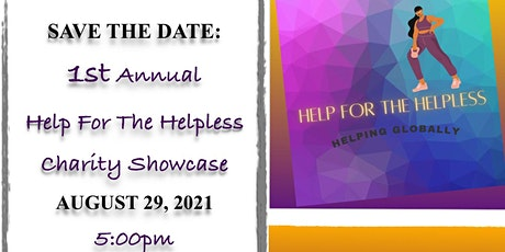 Help for the Helpless Charity Showcase tickets