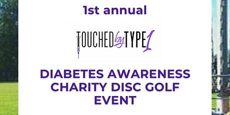 1st Annual Touched by Type 1 Charity Disc Golf Event tickets