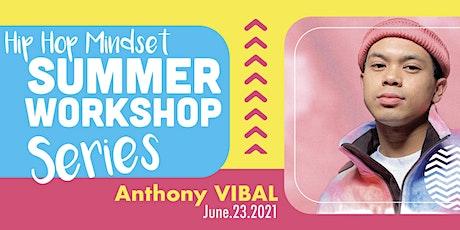 Hip Hop Mindset Summer Workshop With Anthony Vibal tickets