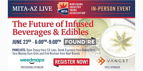 MITA AZ Cannabis Networking : The Future Of Infused Beverages & Edibles tickets