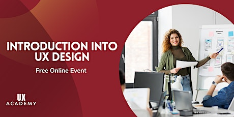 Intro to UX/ UI Design / User Experience  with UX Academy (FREE Webinar) tickets