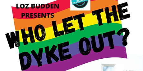 Who Let the Dyke Out? tickets