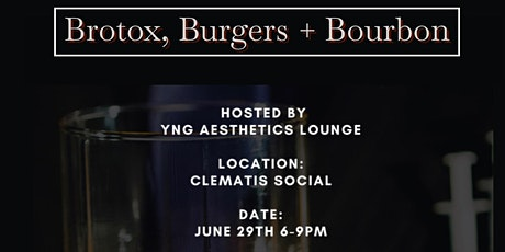 Brotox, Burgers + Bourbon tickets