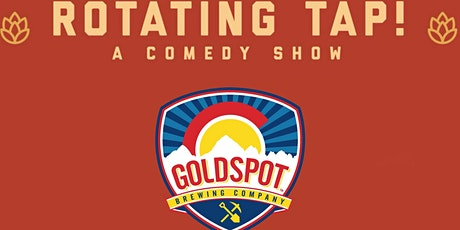 Rotating Tap Comedy @ Goldspot Brewing tickets