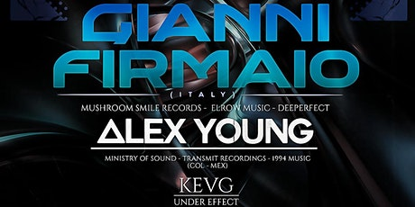 UNDER EFFECT presents : GIANNI FIRMAIO x ALEX YOUNG x KEVG tickets