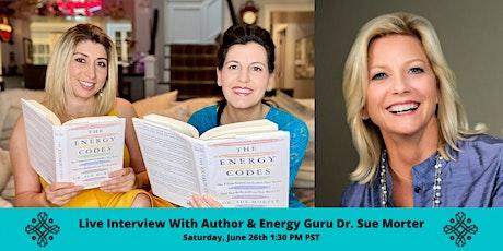 Awaken Your Spirit - Author Interview with Energy Guru Dr. Sue Morter tickets
