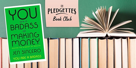 The Pledgettes Book Club: You are a Badass with Money by Jen Sincero tickets