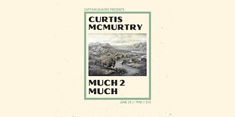 Curtis McMurtry and Much 2 Much ! tickets