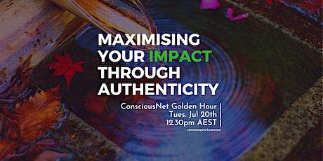 ConsciousNet: Maximising Your Impact Through Authenticity tickets