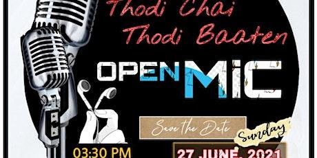 Thodi Chai Thodi Batten -Indian Open Mic- tickets