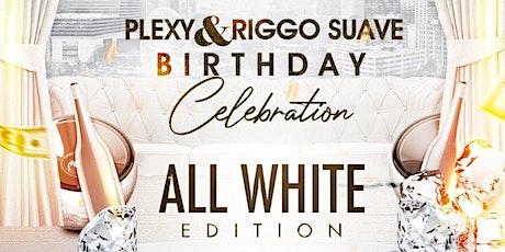 PLEXY & RIGGO SUAVE BIRTHDAY CELEBRATION tickets