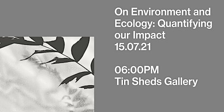 On Environment and Ecology: Quantifying our Impact tickets