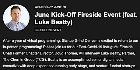 Startup Grind Denver June Kick-Off Fireside Event (feat. Luke Beatty) tickets
