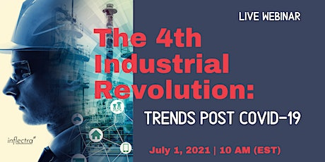 The 4th Industrial Revolution: Industry Trends Post COVID-19 tickets