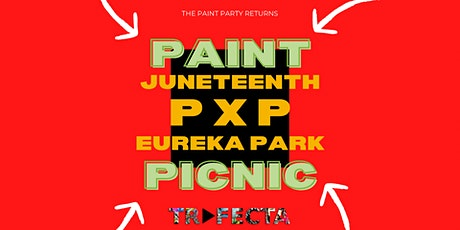 Paint X Picnic at the Juneteenth Family Reunion 2021 tickets