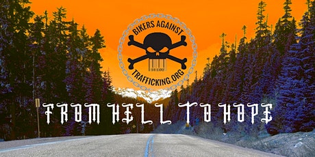 Bikers Against Trafficking - From Hell to Hope Ride tickets