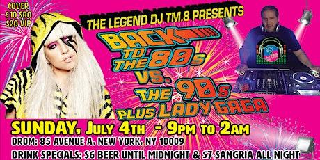 DJ TM.8's 4th of July 80s vs 90s, plus Lady Gaga Dance Party! tickets
